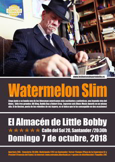 Watermelon Slim en Santander